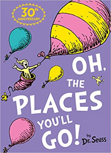 Oh, the Places You'll Go! 30th Anniversary Edition (Paperback)