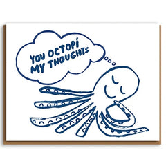 You Octopi My Thoughts Card