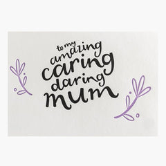 To My Amazing Caring Daring Mum