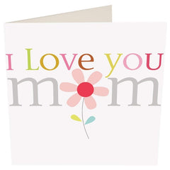 Mothers Day Card- I Love You Mum Large Flower