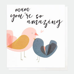 Mum You're So Amazing Mother's Day Card