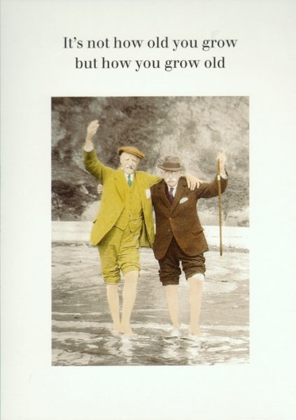 How You Grow Old Card