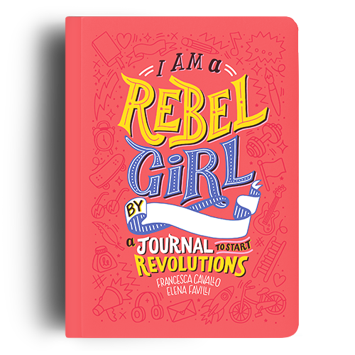 I am a Rebel Girl - A Journal to Start Revolutions