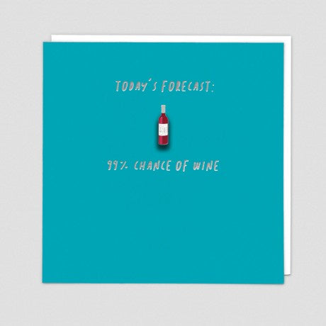 Today Forecast: 99% Chance of Wine Pin Badge Card