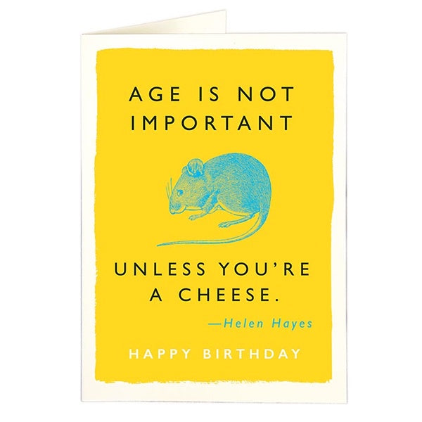 Age is Not Important Unless You're Cheese Card