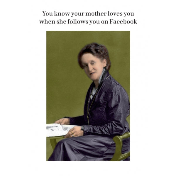 You Know Your Mother Loves You Card