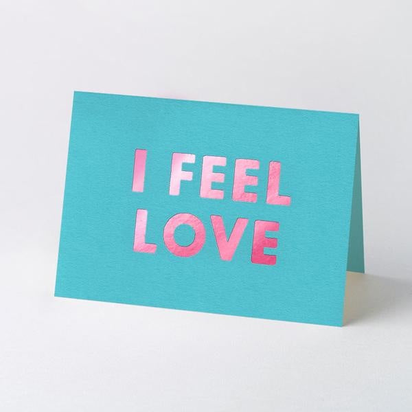 I Feel Love Card