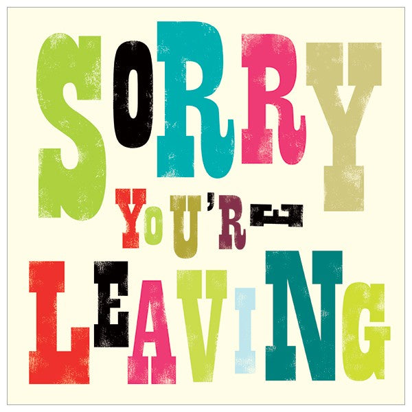 Large Sorry You're Leaving Typography Card