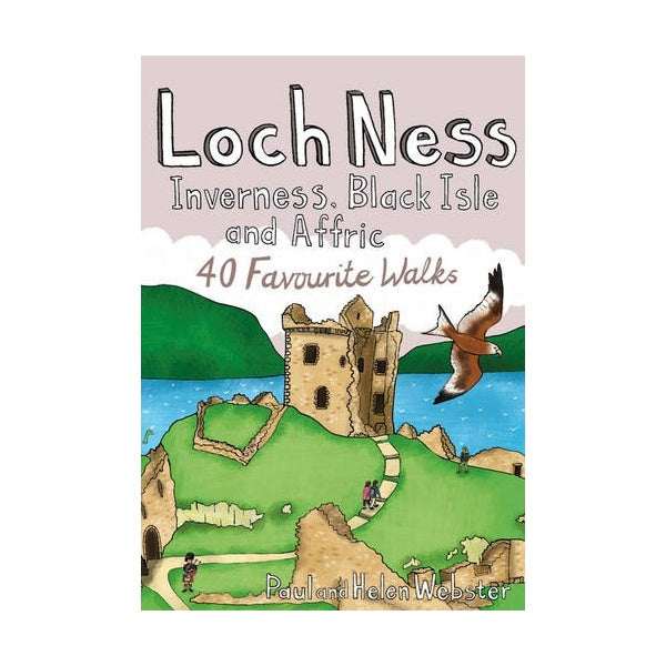 Loch Ness: 40 Coast & Country Walks