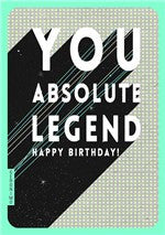 You Absolute Legend Birthday Card