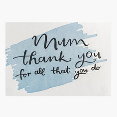 Mum Thank You for What You Do Card