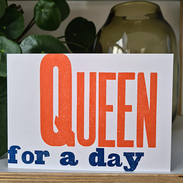 Queen For A Day Letterpress Birthday Card