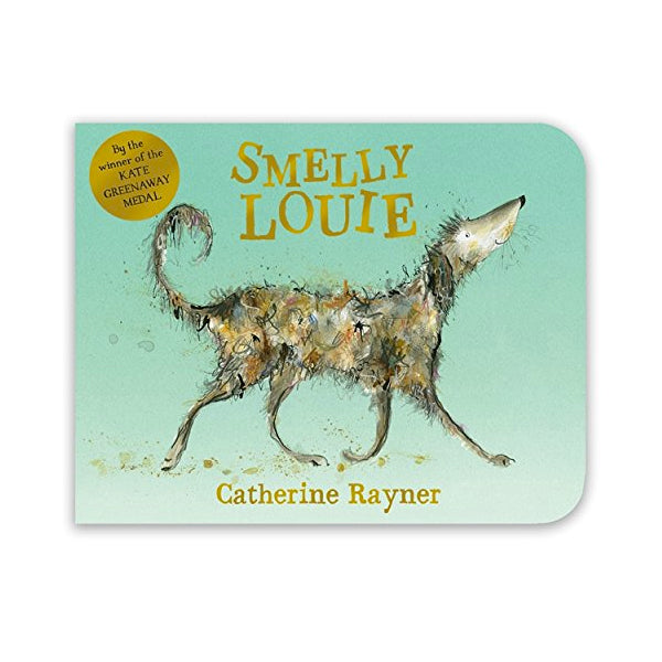 Smelly Louie by Catherine Rayner Board Book