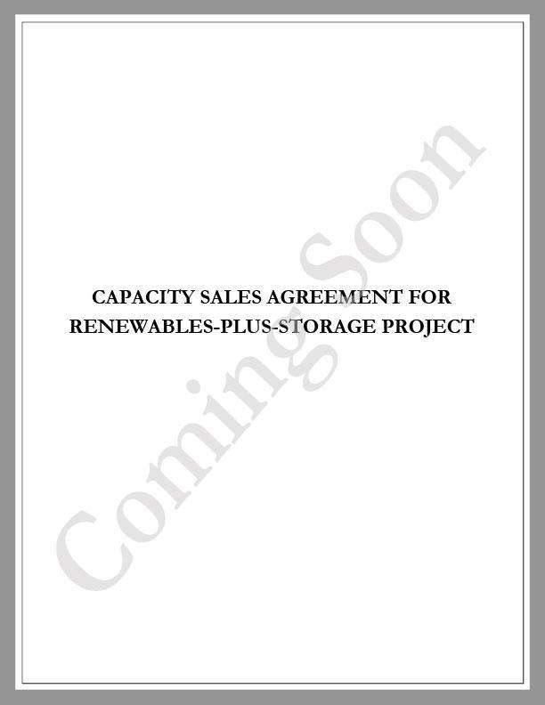 Capacity Sales Agreement for a Renewables-Plus-Storage Project - Renewable energy legal forms from CleanTech Docs