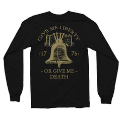 Give Me Liberty or Give Me Death Long Sleeve Shirt