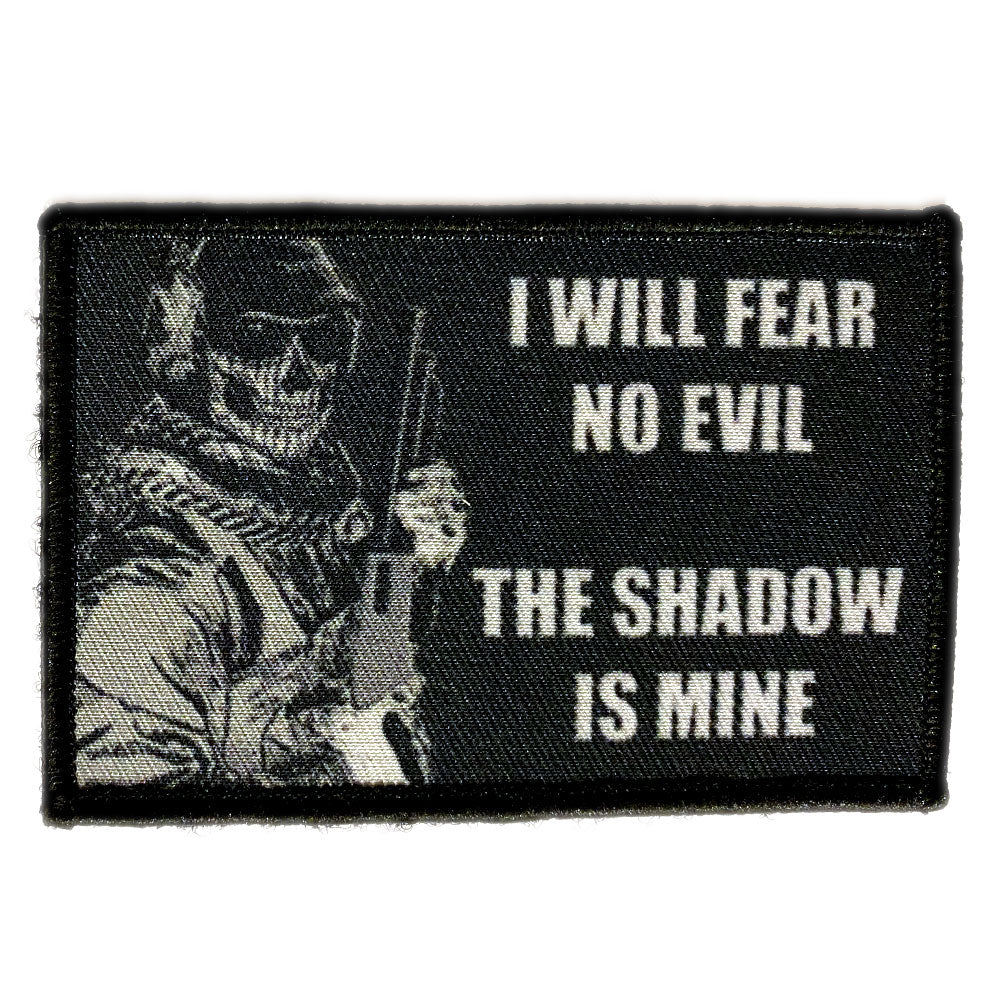 I Will Fear No Evil The Shadow Is Mine Velcro Patch