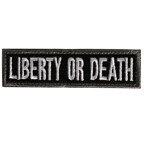 Liberty or Death Embroidered Velcro Patch