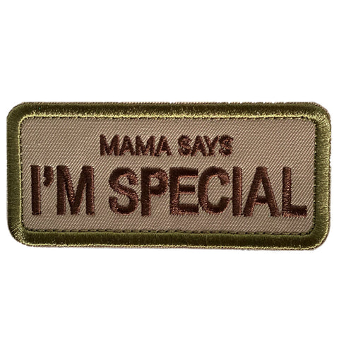 Mama Says I'm Special Embroidered Velcro Patch - Coyote Brown