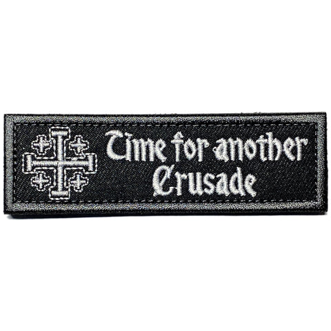 Time for Another Crusade Embroidered Velcro Patch - Black