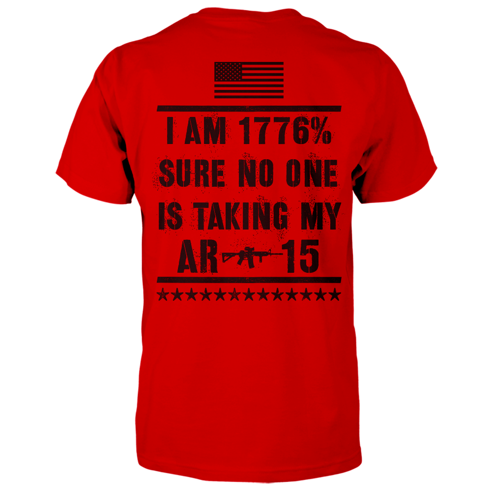 I Am 1776% Sure No One Is Taking My AR-15 Shirt - Red