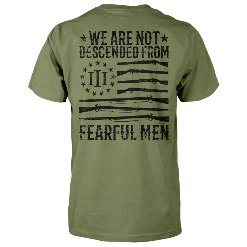 We Are Not Descended From Fearful Men Shirt - Military