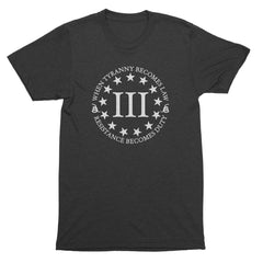 Three Percenter Triblend Shirt - When Tyranny Becomes Law