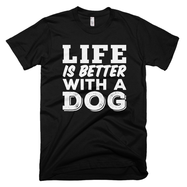 Life is Better With a Dog Black