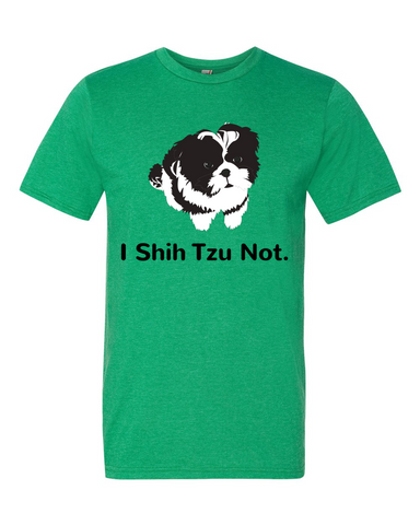 I Shih Tzu Not - Green