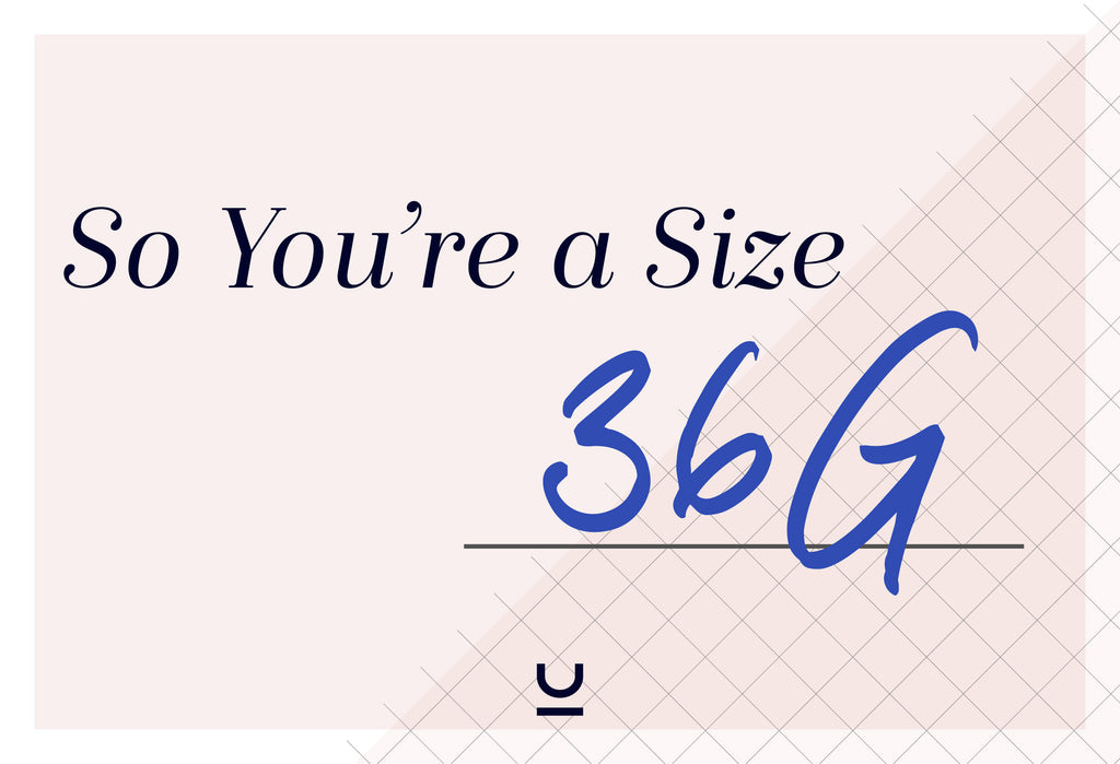 So You're a 36G...What Does That Even Mean?