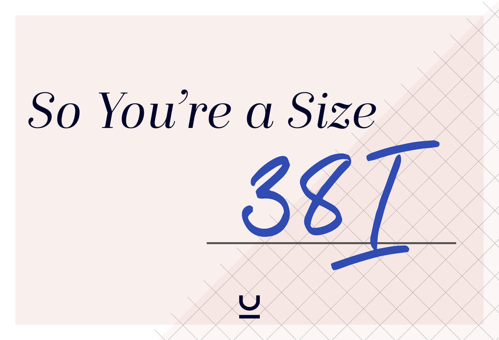 So You're a 38I...What Does That Even Mean?