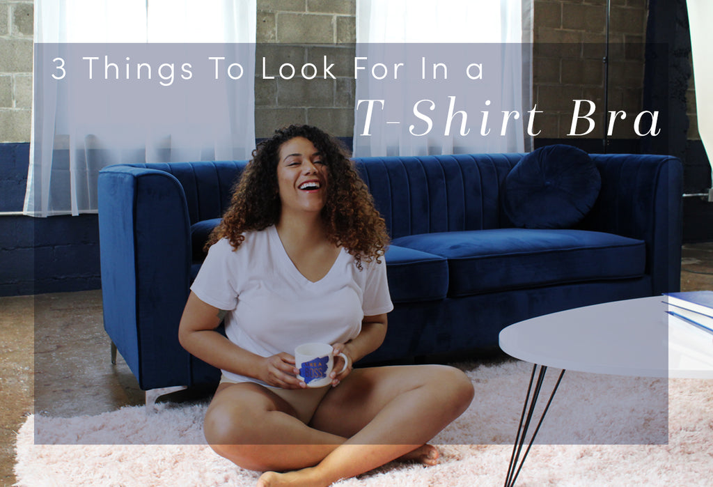 3 Things To Look For In A T-Shirt Bra