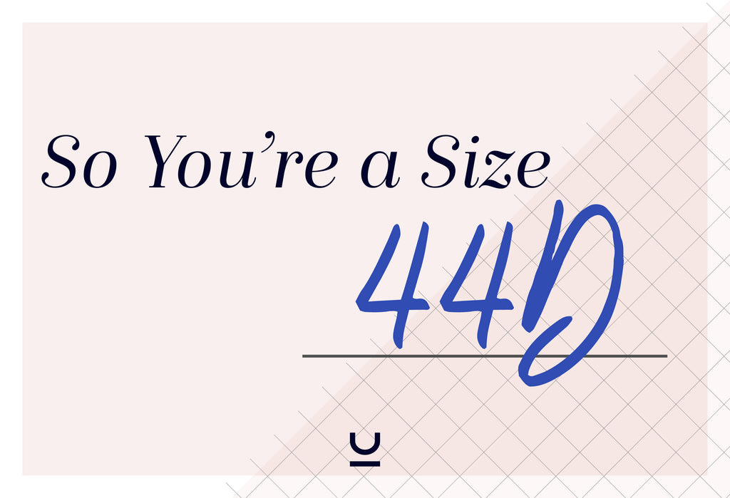 So You're a 44D...What Does That Even Mean?