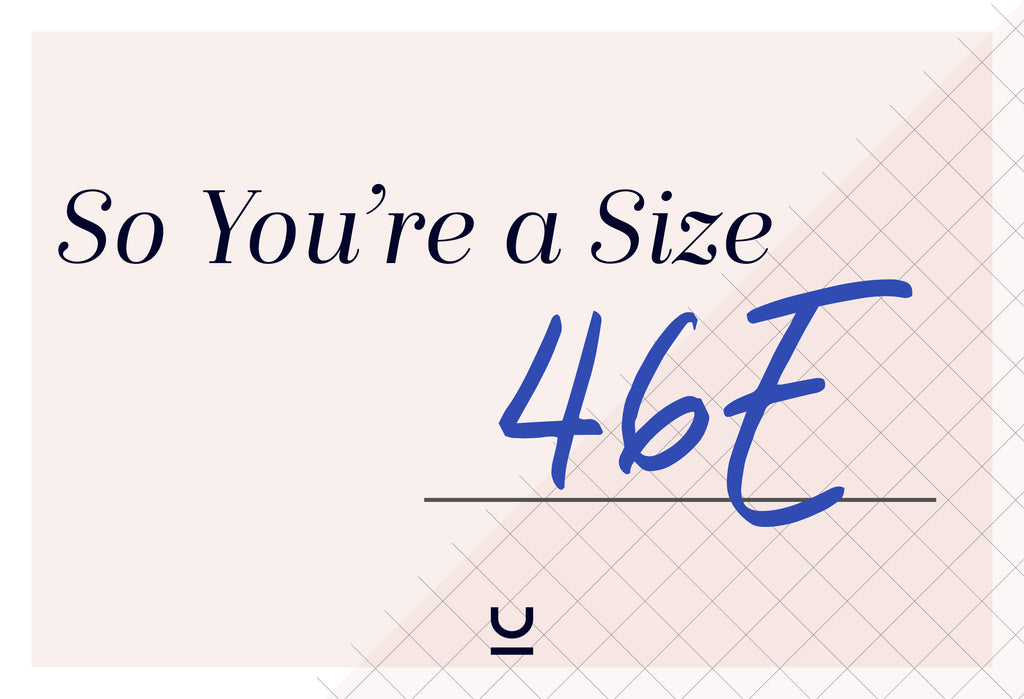 So You're a 46E...What Does That Even Mean?
