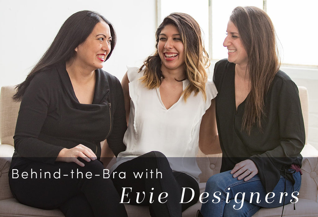 Behind-The-Bra With Evie Designers