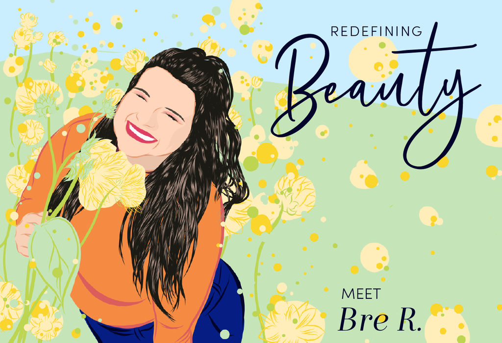 Redefining Beauty: Meet Bre R.