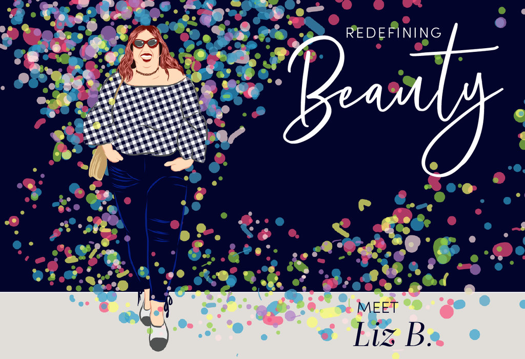 Redefining Beauty: Meet Liz B.