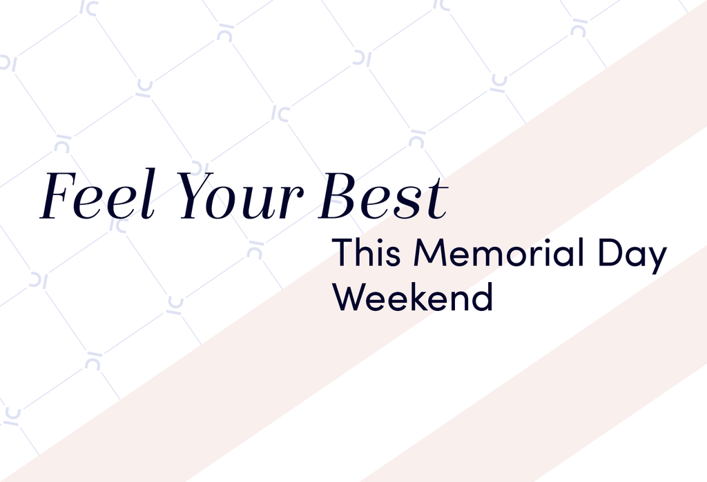 Feel Your Best This Memorial Day Weekend
