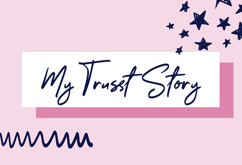 GUEST BLOGGER: My Trusst Story