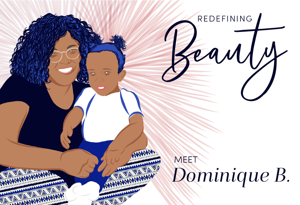 Redefining Beauty: Meet Dominique B.