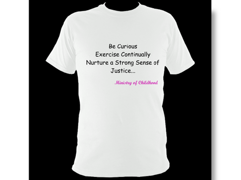 'Be Curious' Ministry of Childhood - Adult Unisex T-Shirt