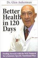 Better Health in 120 Days By Glen Auckerman, M.D.