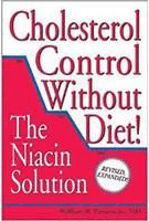 Cholesterol Control Without Diet! The Niacin Solution By William B. Parsons, Jr., M.D.