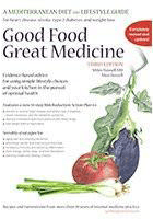 Good Food Great Medicine By Miles Hassell, M.D. and Mea Hassell