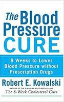 "The Blood Pressure Cure ""Abridged Version"" By Robert E Kowalski"