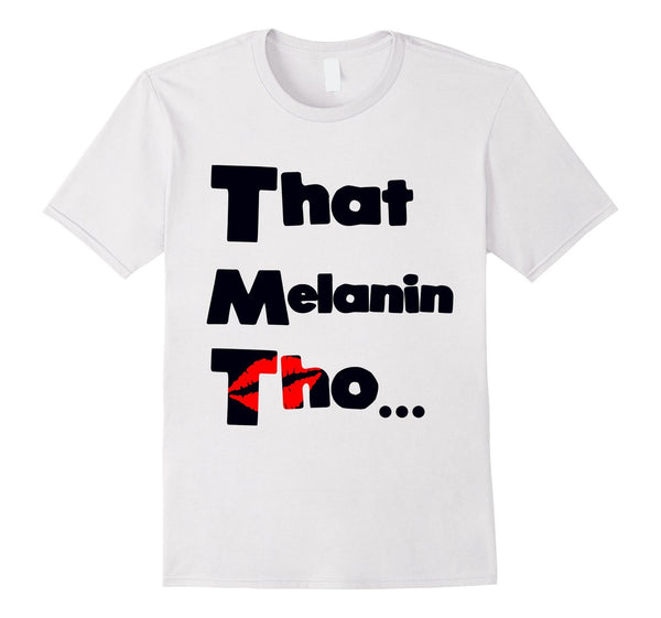 That Melanin Tho™ Sealed with a Kiss T-Shirt - Male/Female/Youth Sizes Available