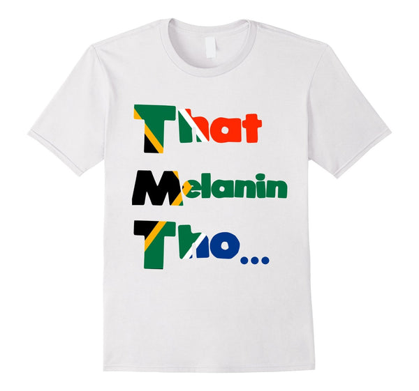 CUSTOM FLAG or COLOR That Melanin Tho™ T-Shirt Male/Female/Youth Available
