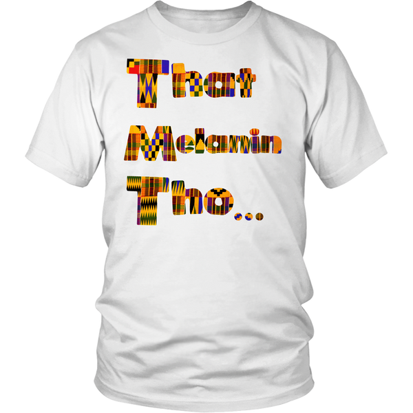 That Melanin Tho™ T-Shirt - African Print Kente Inspired Sweatshirts & T-Shirts