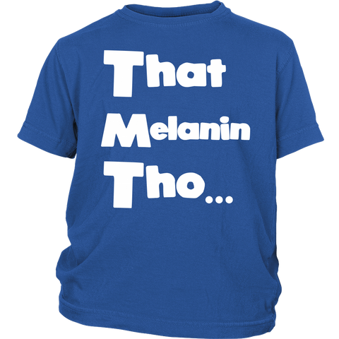 That Melanin Tho™ Short Sleeve - Kids & Toddler Sizes - Various Colors