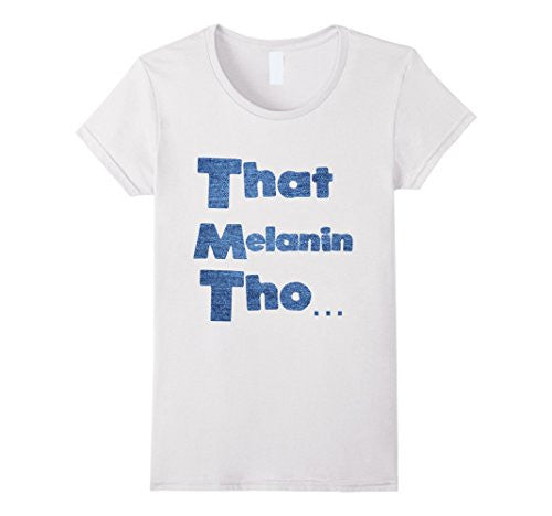 That Melanin Tho™ Denim Inspired T-Shirt - Various Colors - Male/Female/Youth Sizes Available