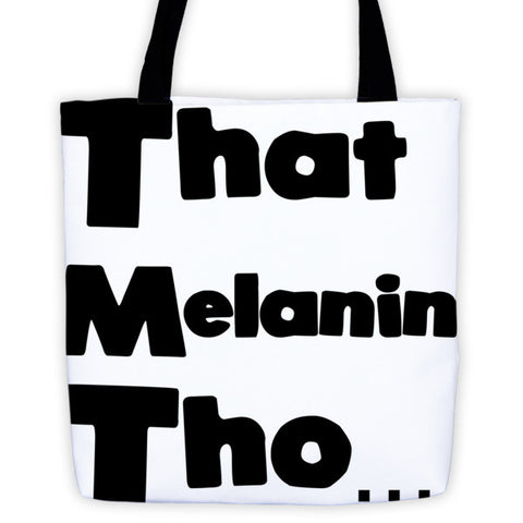 That Melanin Tho.. Black Writing Tote bag